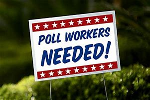 Poll Workers Needed Sign